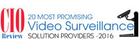 20 Most Promising Video Surveillance Solution Providers - 2016