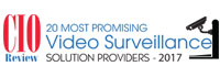 20 Most Promising Video Surveillance Solution Providers - 2017